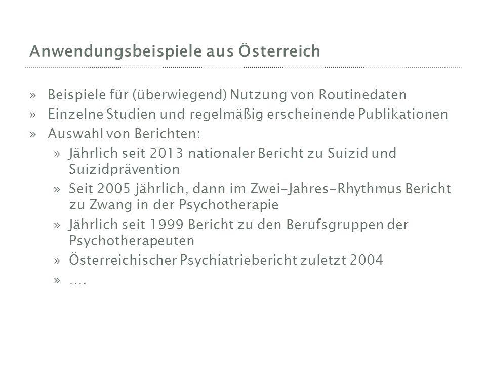Anwendungsbeispiele aus Österreich »Beispiele für (überwiegend) Nutzung von Routinedaten »Einzelne Studien und regelmäßig erscheinende Publikationen »