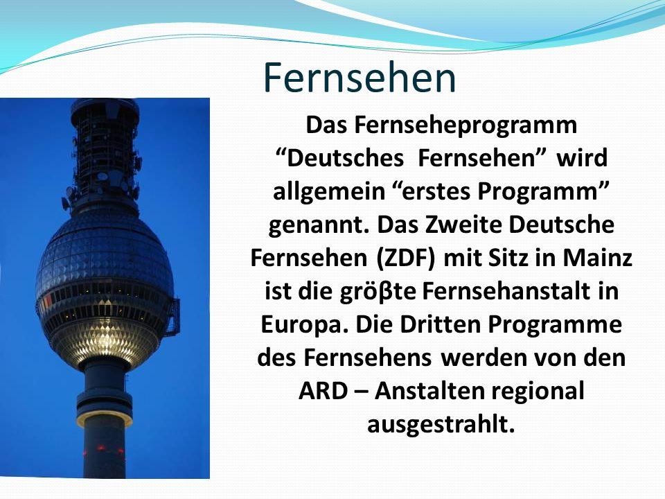 """Fernsehen Das Fernseheprogramm """"Deutsches Fernsehen"""" wird allgemein """"erstes Programm"""" genannt. Das Zweite Deutsche Fernsehen (ZDF) mit Sitz in Mainz i"""