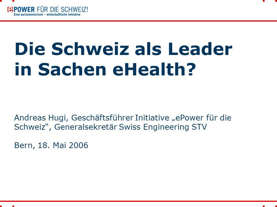 """Die Schweiz als Leader in Sachen eHealth? Andreas Hugi, Geschäftsführer Initiative """"ePower für die Schweiz"""", Generalsekretär Swiss Engineering STV Ber"""