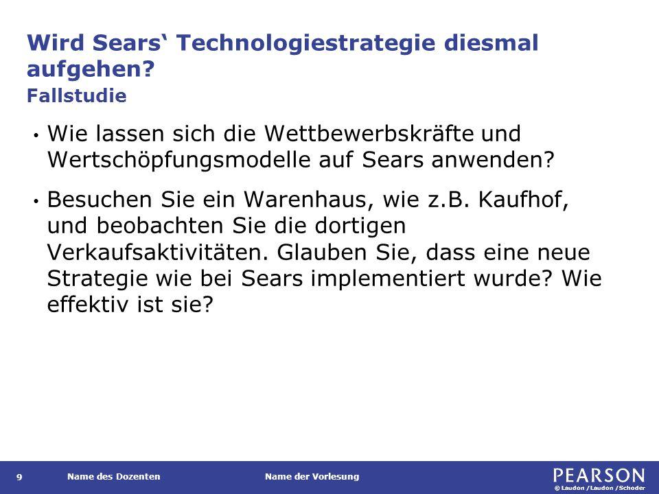 © Laudon /Laudon /Schoder Name des DozentenName der Vorlesung Wird Sears' Technologiestrategie diesmal aufgehen? 9 Wie lassen sich die Wettbewerbskräf