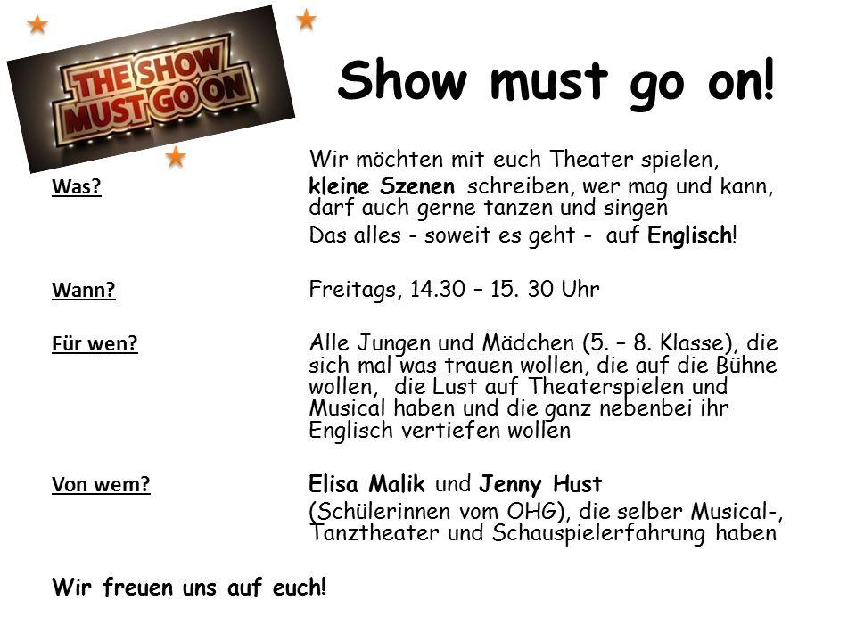 Show must go on. Wir möchten mit euch Theater spielen, Was.