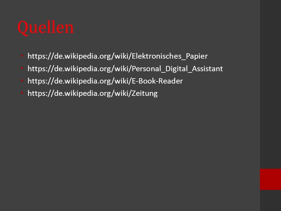 Quellen https://de.wikipedia.org/wiki/Elektronisches_Papier https://de.wikipedia.org/wiki/Personal_Digital_Assistant https://de.wikipedia.org/wiki/E-B