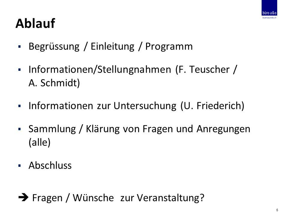 Ablauf  Begrüssung / Einleitung / Programm  Informationen/Stellungnahmen (F.
