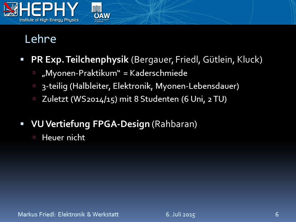 "Lehre  PR Exp. Teilchenphysik (Bergauer, Friedl, Gütlein, Kluck)  ""Myonen-Praktikum"" = Kaderschmiede  3-teilig (Halbleiter, Elektronik, Myonen-Lebe"