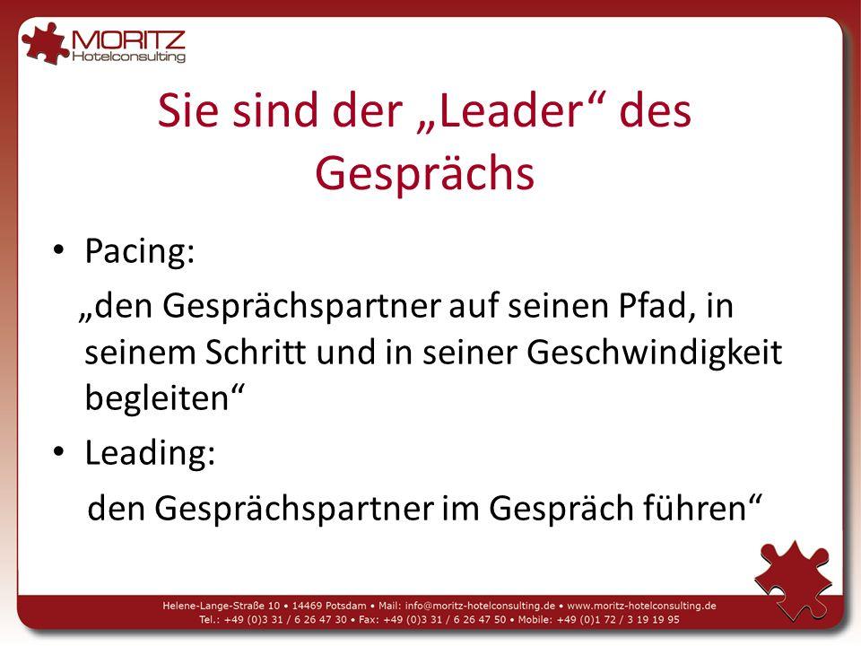 """Sie sind der """"Leader des Gesprächs Pacing: """"den Gesprächspartner auf seinen Pfad, in seinem Schritt und in seiner Geschwindigkeit begleiten Leading: den Gesprächspartner im Gespräch führen"""