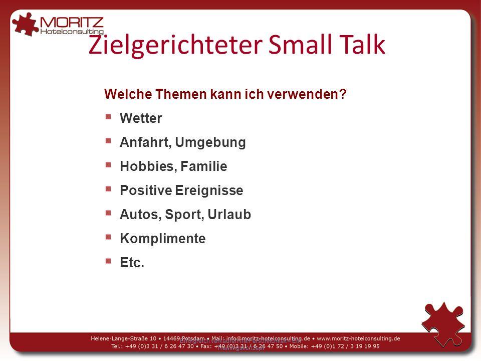 Zielgerichteter Small Talk Erfolgreich verkaufen mit Persönlichkeit – Ein Trainingskonzept Welche Themen kann ich verwenden.