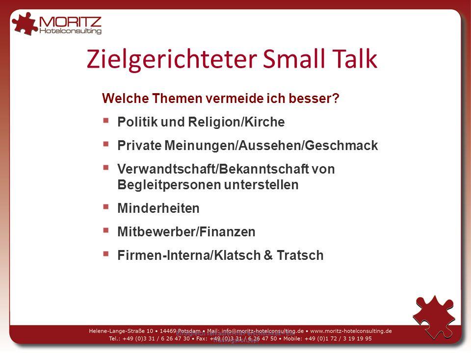Zielgerichteter Small Talk Erfolgreich verkaufen mit Persönlichkeit – Ein Trainingskonzept Welche Themen vermeide ich besser.