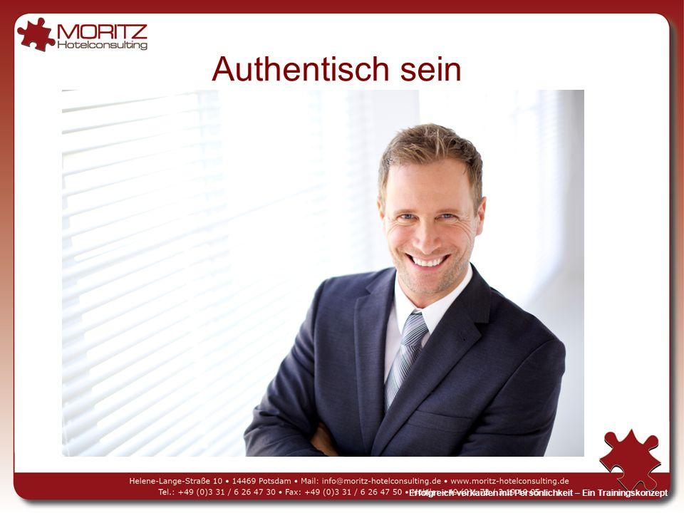 Authentisch sein Erfolgreich verkaufen mit Persönlichkeit – Ein Trainingskonzept