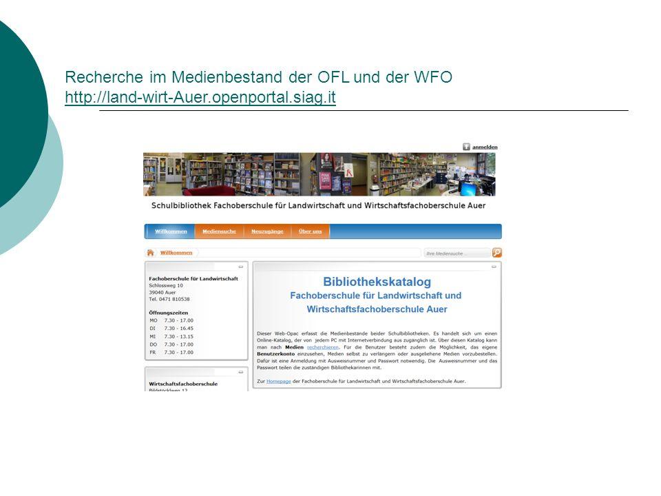 Recherche im Medienbestand der OFL und der WFO http://land-wirt-Auer.openportal.siag.it http://land-wirt-Auer.openportal.siag.it