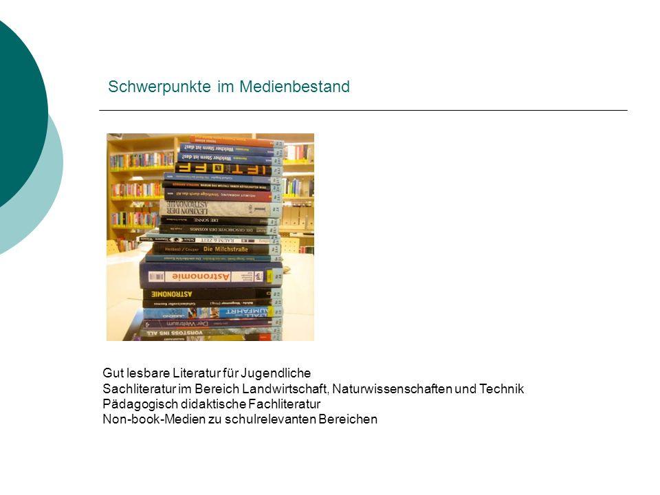 Schwerpunkte im Medienbestand Gut lesbare Literatur für Jugendliche Sachliteratur im Bereich Landwirtschaft, Naturwissenschaften und Technik Pädagogis