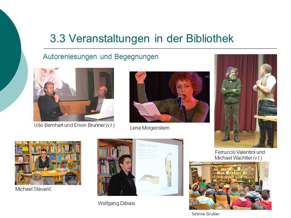 3.3 Veranstaltungen in der Bibliothek Autorenlesungen und Begegnungen Lene Morgenstern Wolfgang Dibiasi Ferruccio Valentini und Michael Wachtler (v.l.
