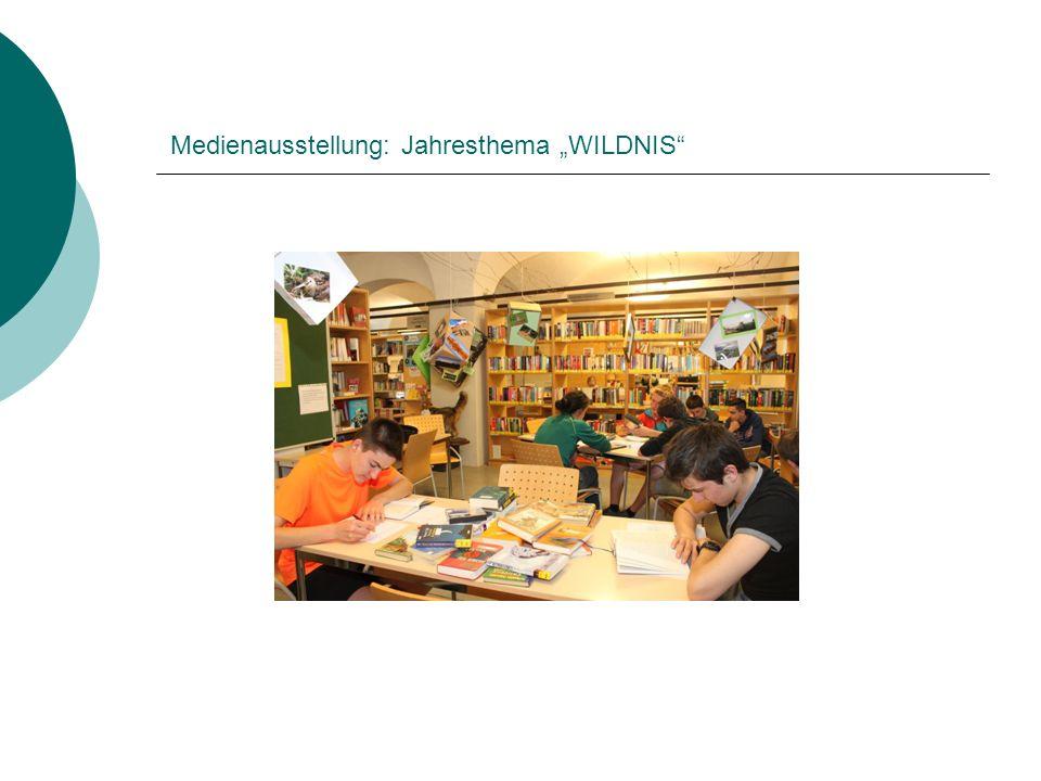 """Medienausstellung: Jahresthema """"WILDNIS"""""""
