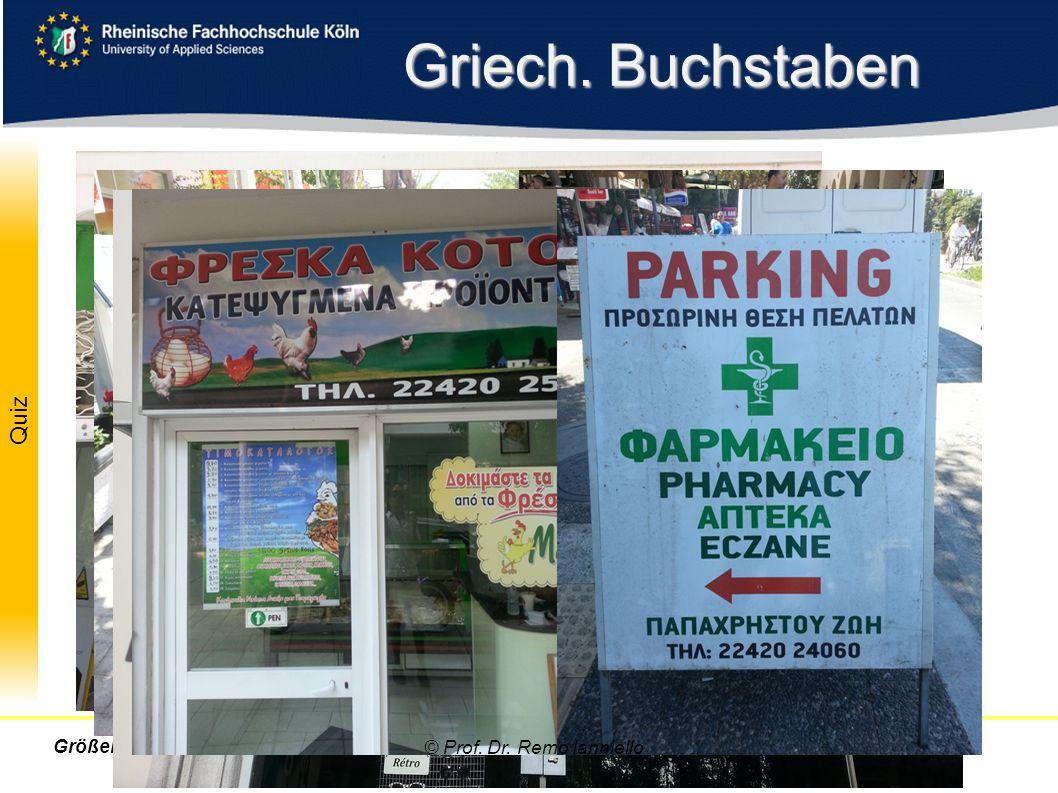 Folie Quiz Griech. Buchstaben © Prof. Dr. Remo IannielloGrößen Einheiten Systematik © Prof. Dr. Remo Ianniello