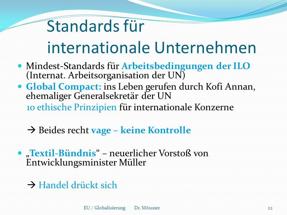 Standards für internationale Unternehmen Mindest-Standards für Arbeitsbedingungen der ILO (Internat.