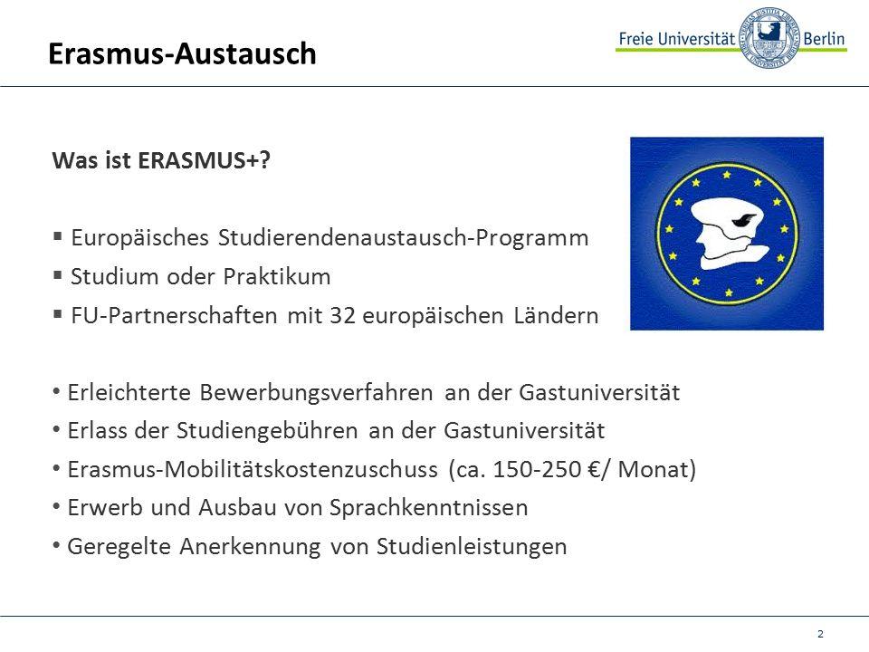 13 Erasmus: Formalia vor, während, nach dem Aufenthalt Vorher:  Bewerbung, Nominierung  i.d.R.