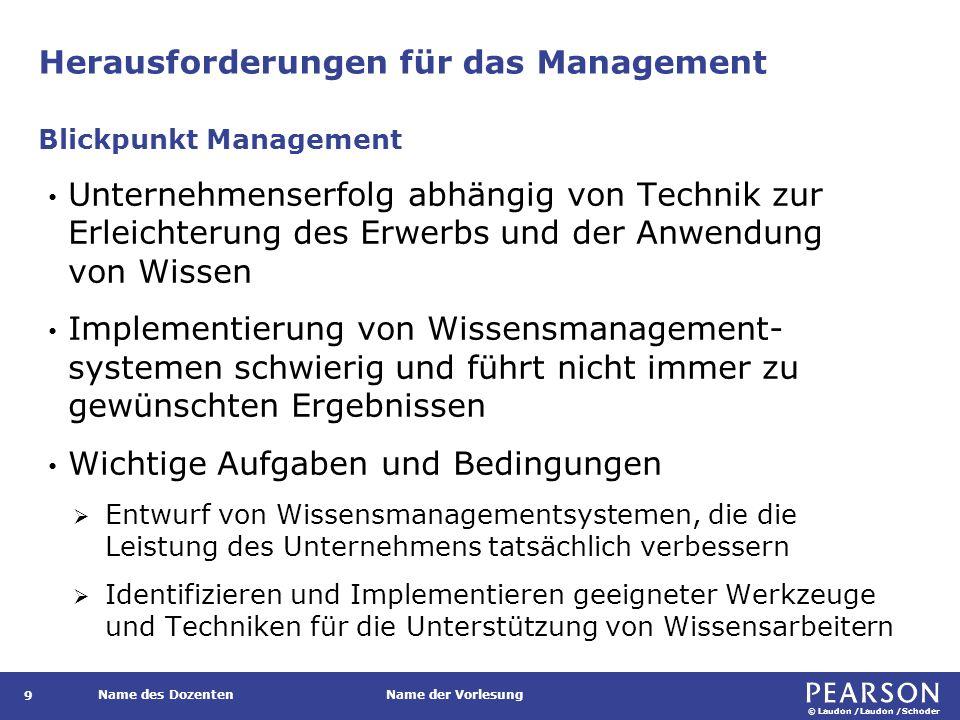 © Laudon /Laudon /Schoder Name des DozentenName der Vorlesung Herausforderungen für das Management 9 Unternehmenserfolg abhängig von Technik zur Erlei