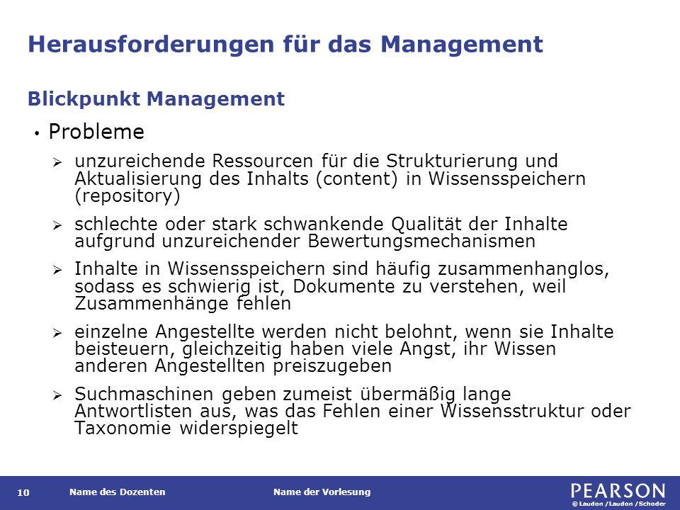 © Laudon /Laudon /Schoder Name des DozentenName der Vorlesung Herausforderungen für das Management 10 Probleme  unzureichende Ressourcen für die Stru