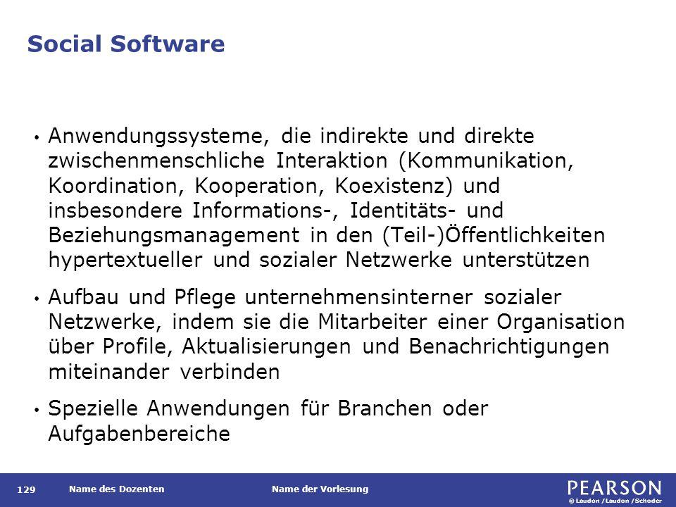 © Laudon /Laudon /Schoder Name des DozentenName der Vorlesung Social Software 129 Anwendungssysteme, die indirekte und direkte zwischenmenschliche Int