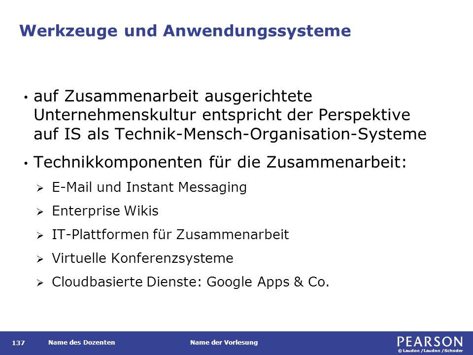 © Laudon /Laudon /Schoder Name des DozentenName der Vorlesung Werkzeuge und Anwendungssysteme 137 auf Zusammenarbeit ausgerichtete Unternehmenskultur