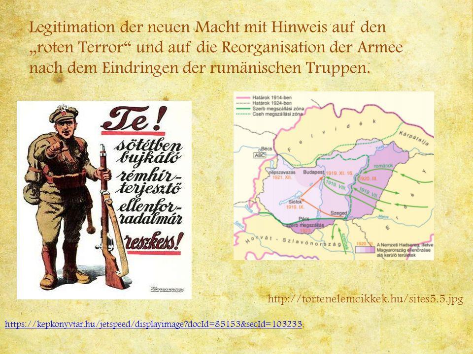 """Legitimation der neuen Macht mit Hinweis auf den """"roten Terror und auf die Reorganisation der Armee nach dem Eindringen der rumänischen Truppen."""