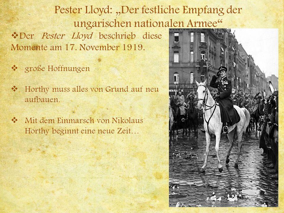 """Pester Lloyd: """"Der festliche Empfang der ungarischen nationalen Armee  Der Pester Lloyd beschrieb diese Momente am 17."""