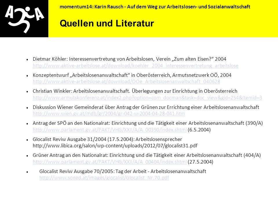momentum14: Karin Rausch - Auf dem Weg zur Arbeitslosen- und Sozialanwaltschaft  Juristische Beratung und Unterstützung in Problemsituationen.