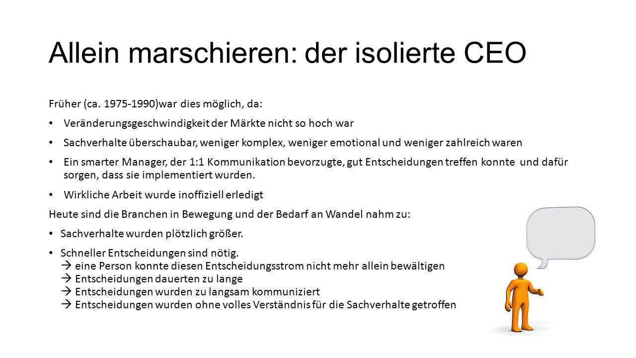Allein marschieren: der isolierte CEO Früher (ca.