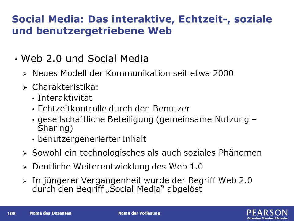 © Laudon /Laudon /Schoder Name des DozentenName der Vorlesung Social Media: Das interaktive, Echtzeit-, soziale und benutzergetriebene Web 108 Web 2.0