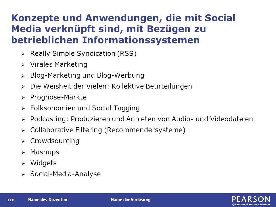 © Laudon /Laudon /Schoder Name des DozentenName der Vorlesung Konzepte und Anwendungen, die mit Social Media verknüpft sind, mit Bezügen zu betrieblic