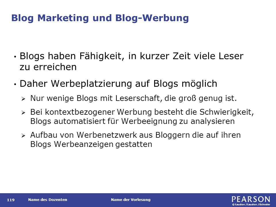 © Laudon /Laudon /Schoder Name des DozentenName der Vorlesung Blog Marketing und Blog-Werbung 119 Blogs haben Fähigkeit, in kurzer Zeit viele Leser zu