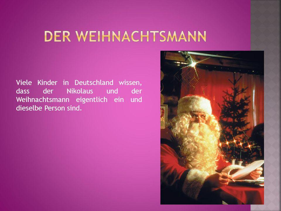 Viele Kinder in Deutschland wissen, dass der Nikolaus und der Weihnachtsmann eigentlich ein und dieselbe Person sind.