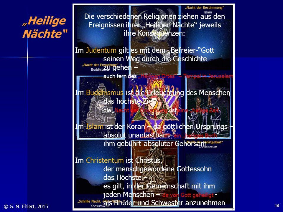 """"""" """"Heilige Nächte"""" © G. M. Ehlert, 2015 Die verschiedenen Religionen ziehen aus den Ereignissen ihrer """"Heiligen Nächte"""" jeweils ihre Konsequenzen: Im"""