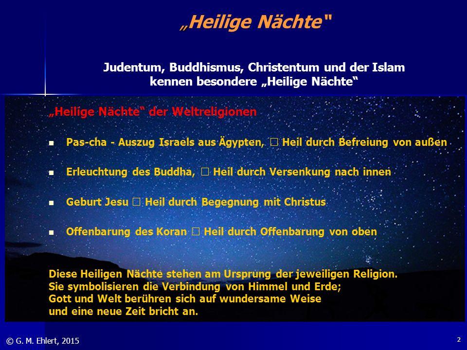 """"""" """"Heilige Nächte"""" © G. M. Ehlert, 2015 """"Heilige Nächte"""" der Weltreligionen Pas-cha - Auszug Israels aus Ägypten,  Heil durch Befreiung von außen Erl"""