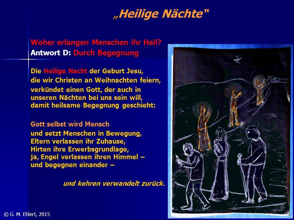 """"""" """"Heilige Nächte"""" Woher erlangen Menschen ihr Heil? Antwort D: Durch Begegnung Die Heilige Nacht der Geburt Jesu, die wir Christen an Weihnachten fei"""