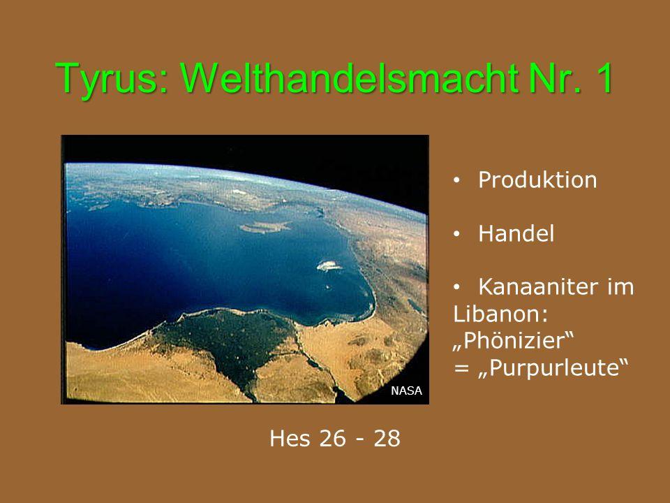 "Tyrus: Welthandelsmacht Nr. 1 Hes 26 - 28 Produktion Handel Kanaaniter im Libanon: ""Phönizier"" = ""Purpurleute"" NASA"