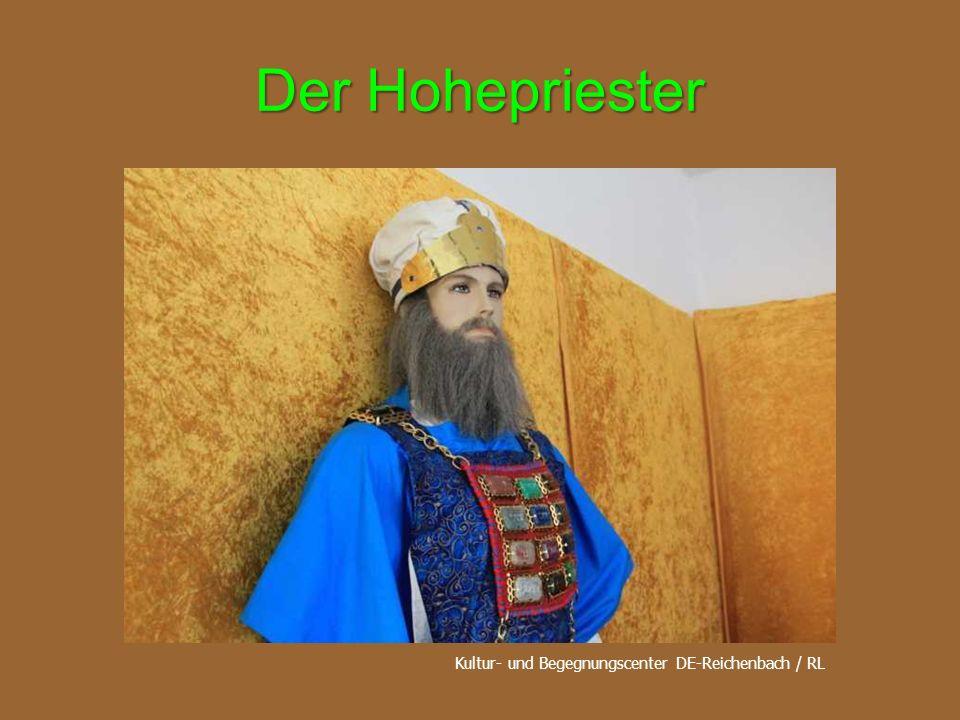 Der Hohepriester Kultur- und Begegnungscenter DE-Reichenbach / RL