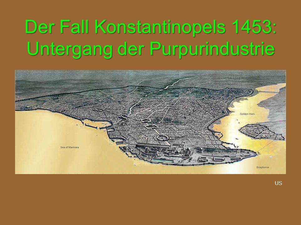 Der Fall Konstantinopels 1453: Untergang der Purpurindustrie US