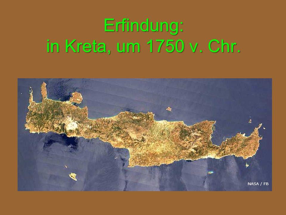 Erfindung: in Kreta, um 1750 v. Chr. NASA / FB