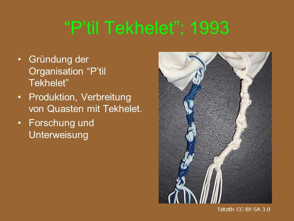 """""""P'til Tekhelet"""": 1993 Gründung der Organisation """"P'til Tekhelet"""" Produktion, Verbreitung von Quasten mit Tekhelet. Forschung und Unterweisung Tzitzit"""