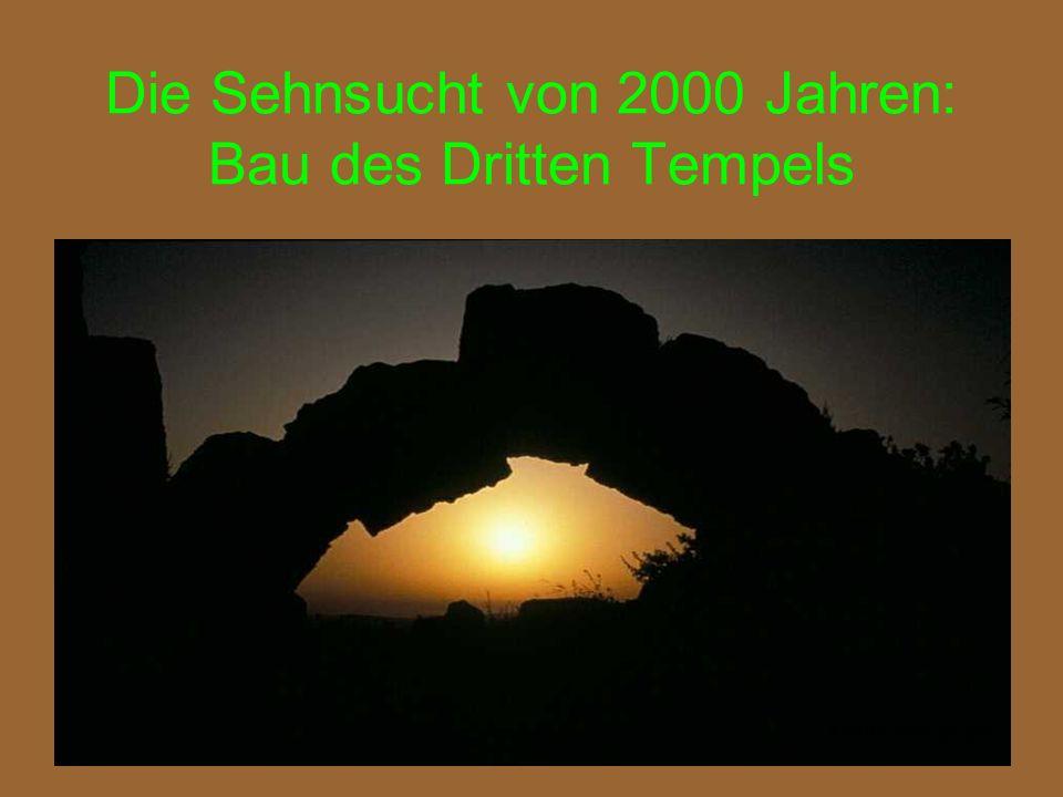 Die Sehnsucht von 2000 Jahren: Bau des Dritten Tempels ASEBA Bollodingen