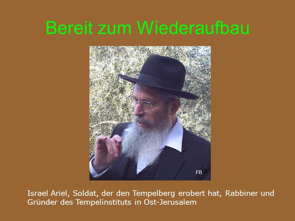 Bereit zum Wiederaufbau Israel Ariel, Soldat, der den Tempelberg erobert hat, Rabbiner und Gründer des Tempelinstituts in Ost-Jerusalem FB