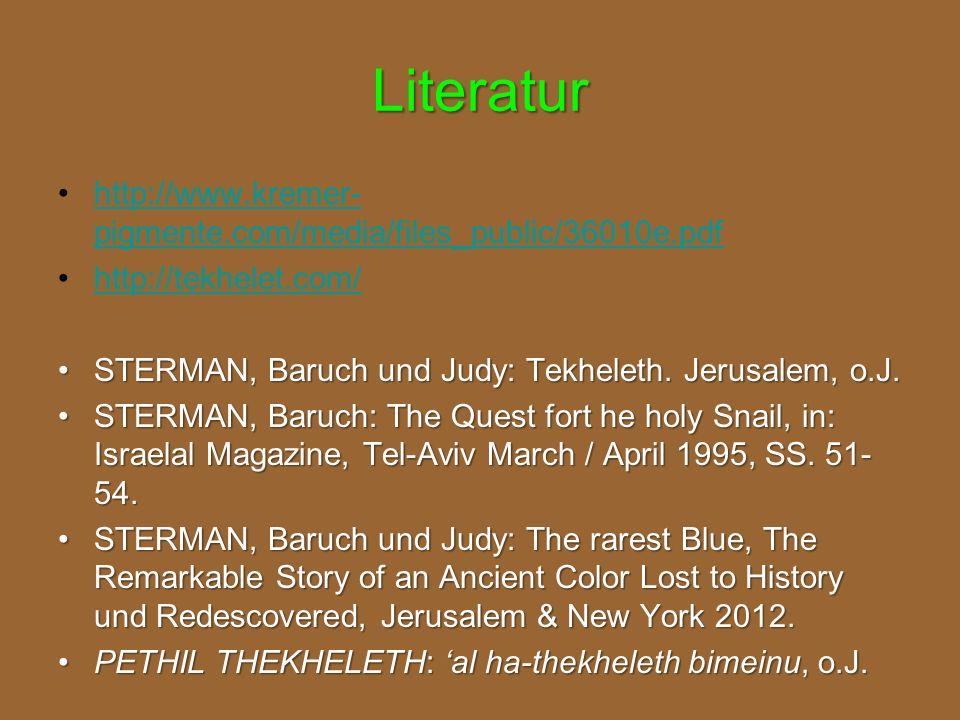 Literatur http://www.kremer- pigmente.com/media/files_public/36010e.pdfhttp://www.kremer- pigmente.com/media/files_public/36010e.pdf http://tekhelet.com/ STERMAN, Baruch und Judy: Tekheleth.