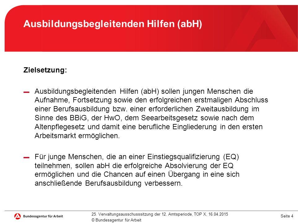 Seite 4 Ausbildungsbegleitenden Hilfen (abH) Zielsetzung: ▬ Ausbildungsbegleitenden Hilfen (abH) sollen jungen Menschen die Aufnahme, Fortsetzung sowi
