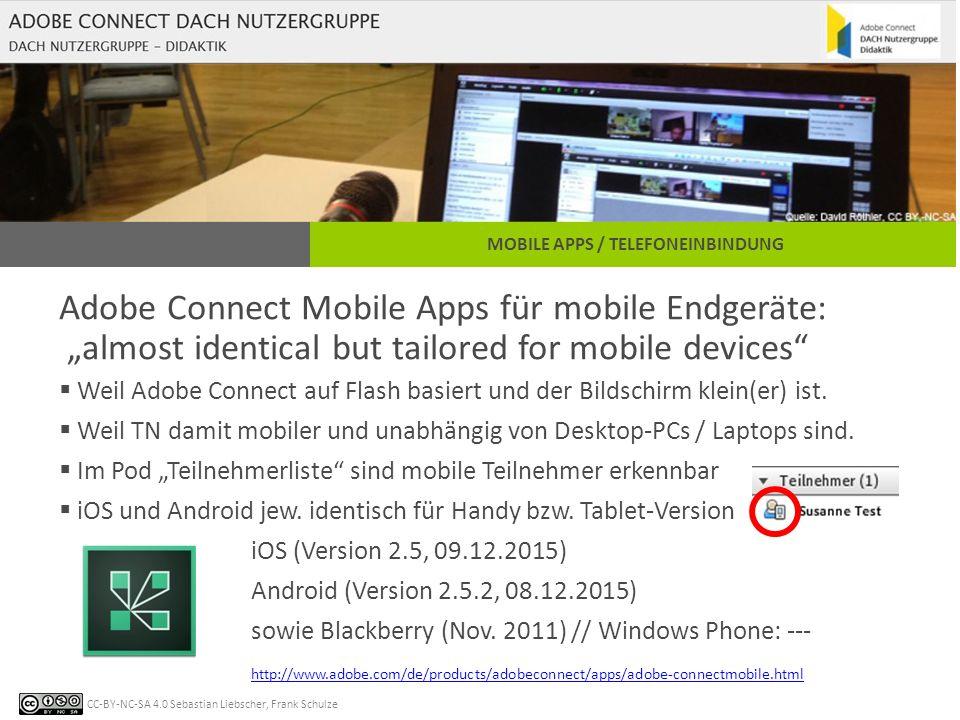 CC-BY-NC-SA 4.0 Sebastian Liebscher, Frank Schulze MOBILE APPS / TELEFONEINBINDUNG Adobe Connect App (Format 16:9)
