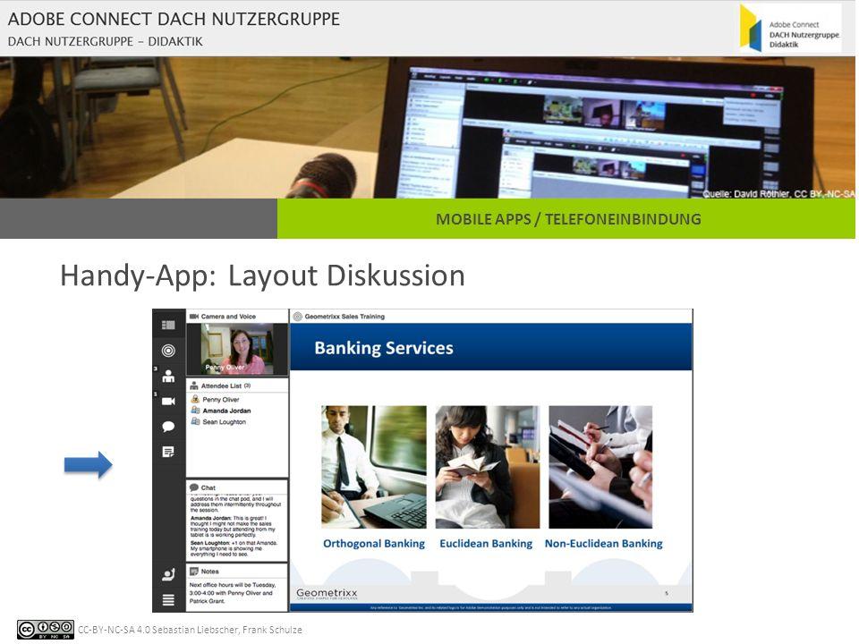 CC-BY-NC-SA 4.0 Sebastian Liebscher, Frank Schulze MOBILE APPS / TELEFONEINBINDUNG Handy-App: Layout Diskussion