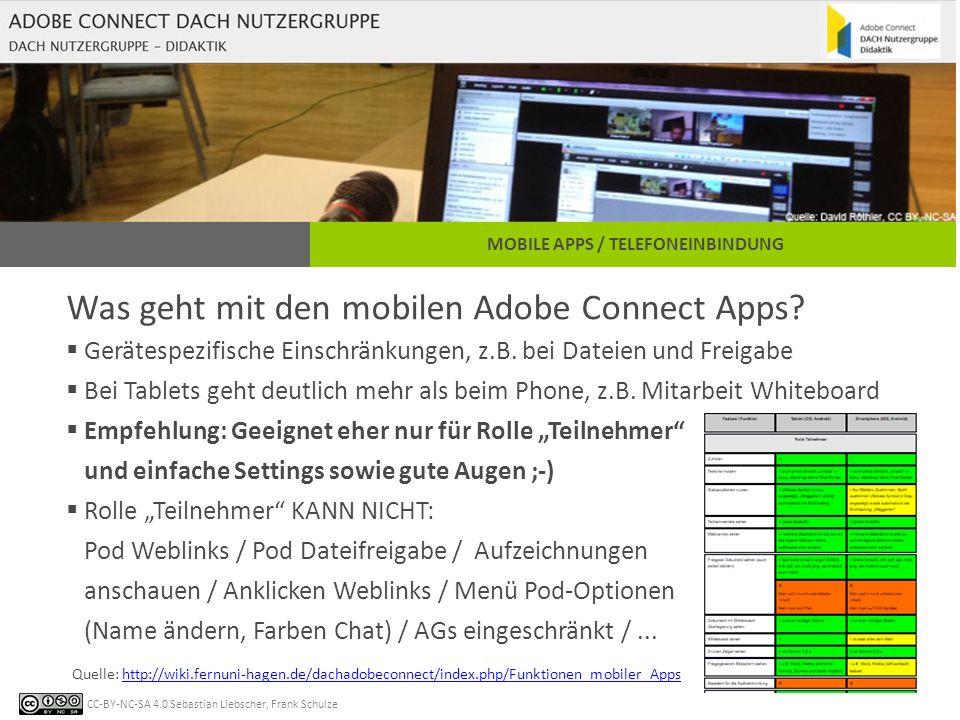 CC-BY-NC-SA 4.0 Sebastian Liebscher, Frank Schulze MOBILE APPS / TELEFONEINBINDUNG Was geht mit den mobilen Adobe Connect Apps.