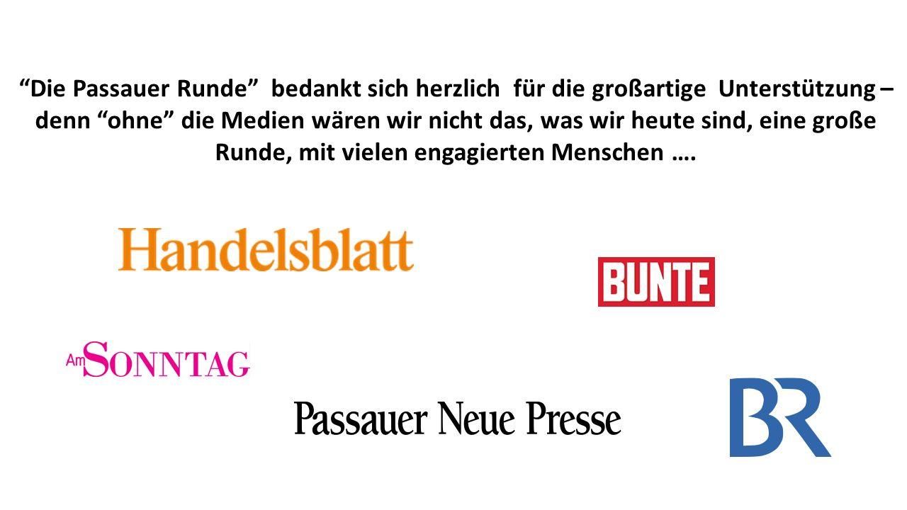 Die Passauer Runde bedankt sich herzlich für die großartige Unterstützung – denn ohne die Medien wären wir nicht das, was wir heute sind, eine große Runde, mit vielen engagierten Menschen ….