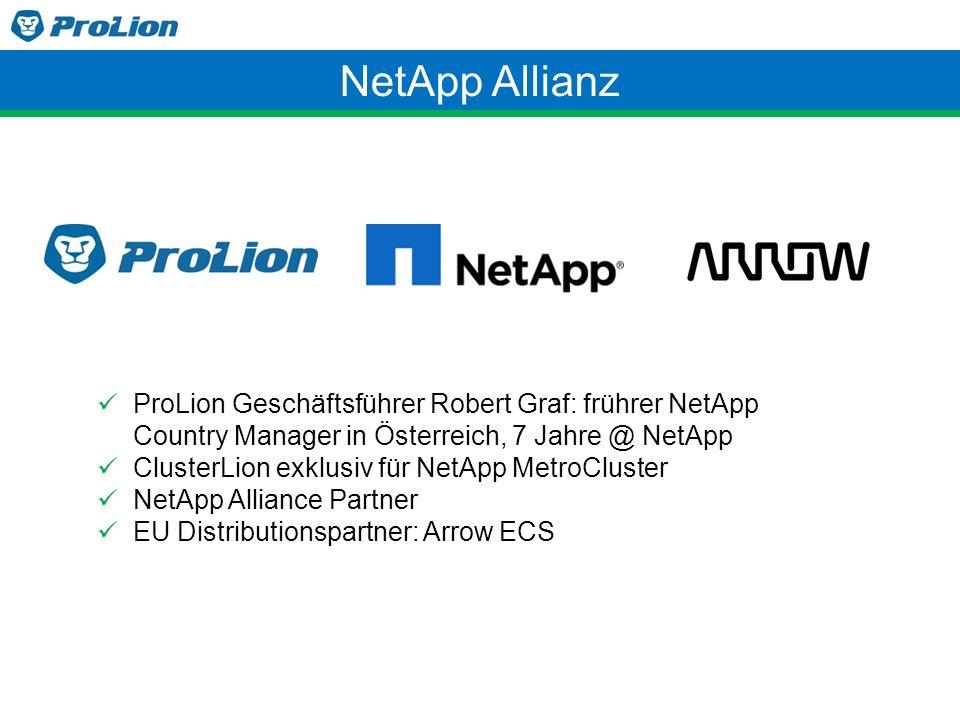 NetApp Allianz ProLion Geschäftsführer Robert Graf: frührer NetApp Country Manager in Österreich, 7 Jahre @ NetApp ClusterLion exklusiv für NetApp Met