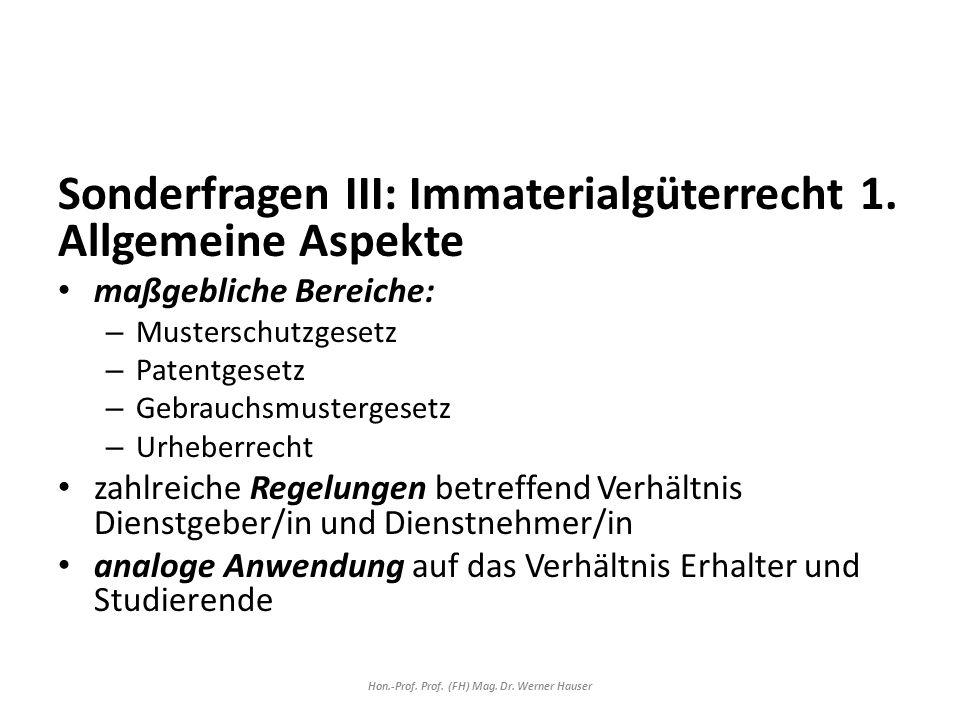 Sonderfragen III: Immaterialgüterrecht 1.