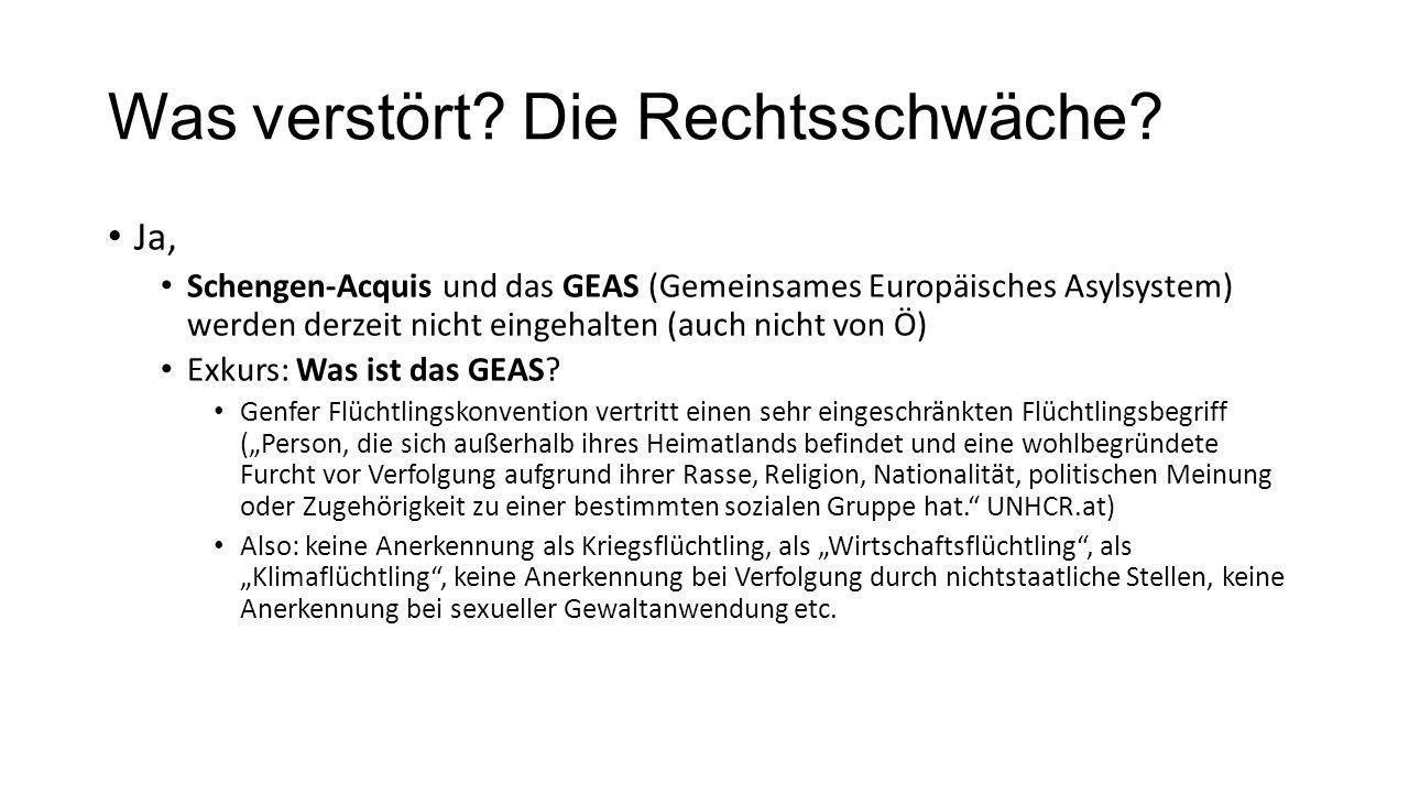 Was verstört? Die Rechtsschwäche? Ja, Schengen-Acquis und das GEAS (Gemeinsames Europäisches Asylsystem) werden derzeit nicht eingehalten (auch nicht